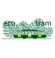 green tram on background green leaf the vector image vector image
