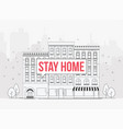 city street with stay home warning sign self vector image vector image