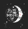fly me to the moon poster vector image