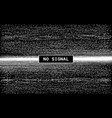 glitch no signal retro vhs effect pixel digital vector image vector image