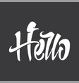 hello inscription for postcards vector image