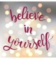 Believe in yourself vector image vector image