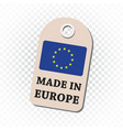 hang tag made in europe with flag on isolated vector image vector image