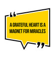 inspirational motivational quote a grateful heart vector image