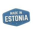 made in estonia label or sticker vector image vector image