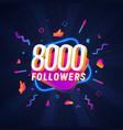 8000 followers celebration in social media vector image vector image