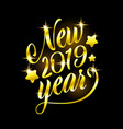golden sign happy new 2019 year holiday vector image vector image