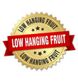 low hanging fruit round isolated gold badge vector image vector image