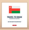 travel to oman discover and explore new countries vector image vector image
