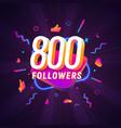 800 followers celebration in social media vector image vector image