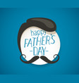 happy fathers day greeting card with mustache vector image vector image