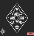 legends are born in may vintage t-shirt stamp vector image vector image
