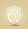 letter w lowercase round golden icon on light vector image