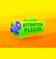 megaphone with attention please typography banner vector image vector image
