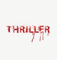 scary lettering thriller on a light background vector image