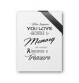 when someone you love becomes a memory memory vector image