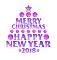 inscription 2018 in the form of a christmas tree vector image vector image