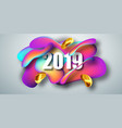 2019 new year on background a liquid color vector image