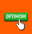 hand mouse cursor clicks the optimism button vector image vector image