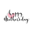 card with heart and happy mothers day lettering vector image vector image