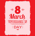 eight march symbol best wishes on women s day vector image