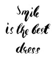 smile is the best dress lettering vector image vector image