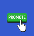 hand mouse cursor clicks the promote button vector image vector image
