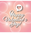 happy valentines day lettering and speech bubble vector image