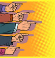 many hands point the finger vector image vector image