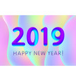 2019 happy new year of a colorful fluid shapes vector image