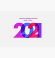 2021 happy new year text design template vector image
