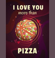 i love you more than pizza funny cartoon vector image vector image