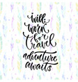inspirational calligraphy will work for travel vector image vector image