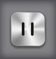 Pause - media player icon - metal app butto vector image vector image