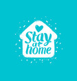 stay at home lettering self isolation vector image