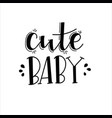 baby born motivational quote hand drawn typography vector image