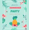 hawaiian invitation with flamingo pineappletext vector image vector image