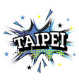 taipei comic text in pop art style vector image vector image