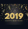 2019 happy new year background with gold confetti vector image vector image