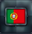 portugal flag on metalic background vector image vector image