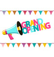 grand opening colorful text with megaphone and vector image vector image