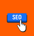 hand mouse cursor clicks the seo button vector image