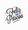 portugal brazil easter letter feliz pascoa sign vector image vector image