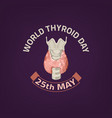 thyroid day emblem vector image vector image
