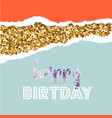birthday greeting cards with gold glitter design vector image vector image