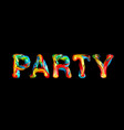 colorful 3d text party vector image vector image