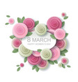 floral 8 march greeting card in paper art vector image