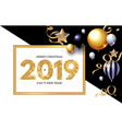 happy new 2019 year shining greeting card vector image vector image