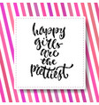 inspirational calligraphy happy girls are vector image vector image