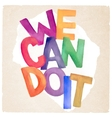 watercolor we can do it phrase vector image
